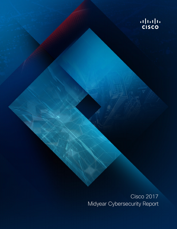 Cisco 2017 Midyear Cybersecurity Report