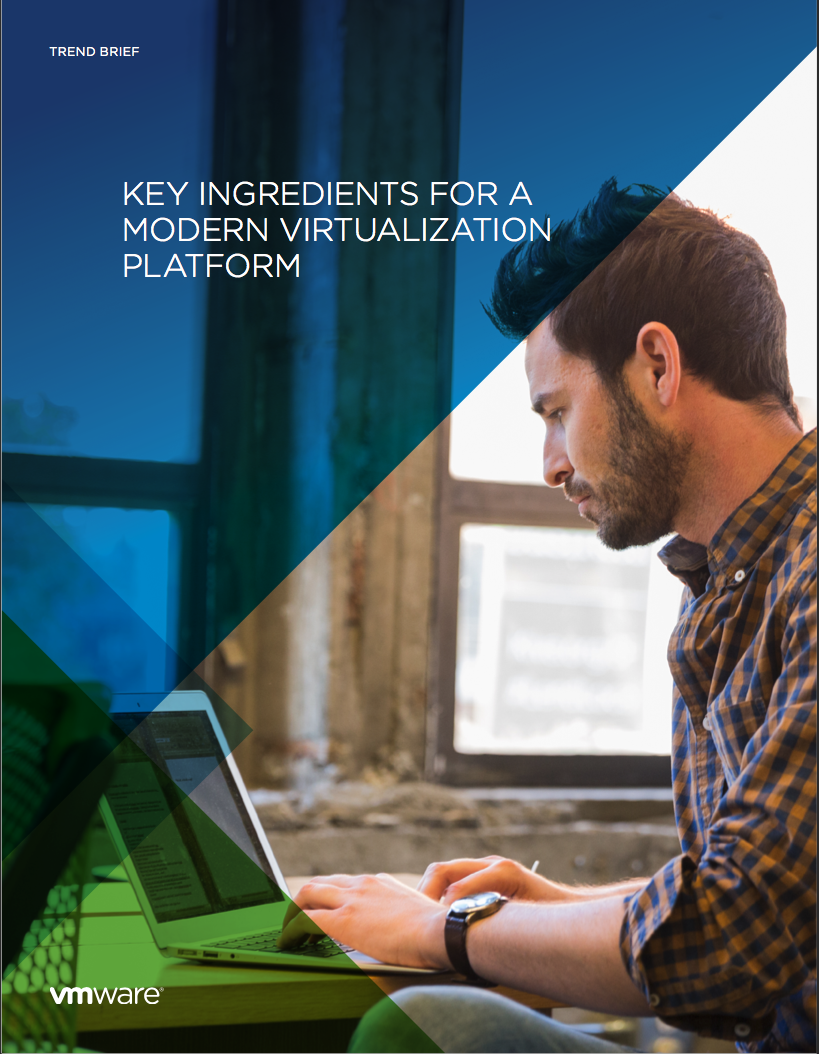 Key Ingredients for a Modern Virtualization Platform